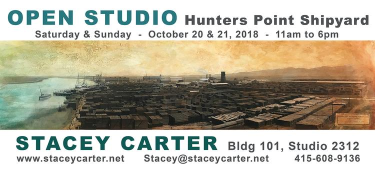 My studio will be open this weekend at Hunters Point Shipyard Oct. 20 & 21 in Bldg 101 Studio 2312.  Hope to see you there!  Stacey  Directions:  https://www.shipyardartists.com/directions/  More on Artspan and 2018 Open Studios: https://www.artspan.org/events/visit-sf-open-studios  www.staceycarter.net